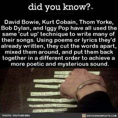 David Bowie, Kurt Cobain, Thom Yorke, Bob Dylan, and Iggy Pop have all used the same cut up . Writing Tips, Writing Prompts, Writing Songs, Music Background, Music Rock, Pop Music, El Rock And Roll, Thom Yorke, Did You Know Facts