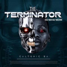 Caltonic SA The Terminator. Famed music producer Caltonic SA is here on Zaflaver with his latest studio project which he labelled The Terminator Album. John Bravo, Le Piano, Mp3 Music Downloads, Half Man, Bad Influence, John Legend, Mp3 Song, House Music, News Songs
