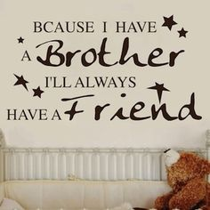 You get to customize this wall quote (brother/sister, singular/plural) only from Trendy Wall Designs.