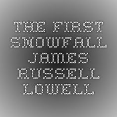 the first snowfall poem by james russell lowell