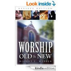 Worship Old and New - Kindle edition by Robert E. Webber. Arts & Photography Kindle eBooks @ Amazon.com.