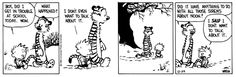 THE DAILY CALVIN: Calvin and Hobbes, December 29, 1988 - Boy, did I get in trouble at school today. Wow. | What happened? | I don't even want to talk about it. | Did it have anything to do with all those sirens about noon?