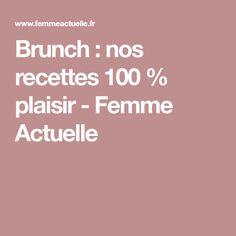 Brunch : nos recettes 100 % plaisir - Femme Actuelle