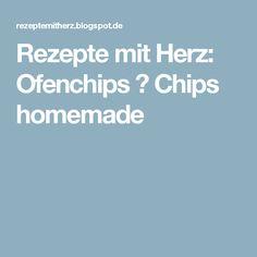 Rezepte mit Herz: Ofenchips ♡ Chips homemade