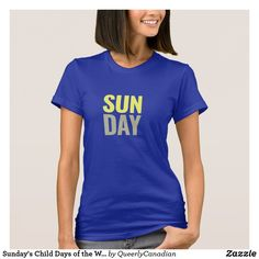 Sunday's Child Days of the Week T-Shirt
