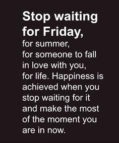 No waiting...
