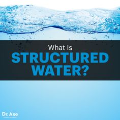 Structured water - Dr. Axe