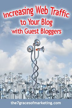 Increasing Web Traffic to Your Blog with Guest Bloggers