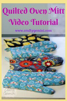 Quilted Oven Mitt- Video Tutorial - Crafty Gemini