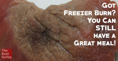 Ugggh . . . freezer burn.  How to prevent it and what you can do with meat or veggies that have it.
