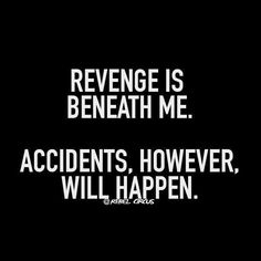 Accidents vs Revenge