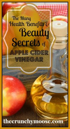 The many health benefits and beauty secrets of apple cider vinegar - The Crunchy Moose