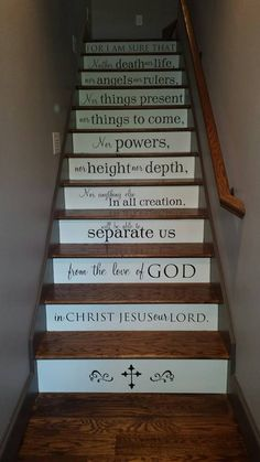 Romans I need this in my house! Stair Quotes, Romans 8 38 39, Papel Contact, Staircase Makeover, 3d Home, Painted Stairs, Staircase Design, Do It Yourself Home, Stairways