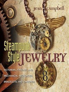 Work of jewelry designers influenced by the growing Steampunk trend.  http://www.wcl.govt.nz/easyfind/?hreciid=|library/m/wellington-carl|0000822059 (Available in print and ebook)