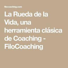 La Rueda de la Vida, una herramienta clásica de Coaching - FiloCoaching
