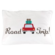 Road Trip Pillow Case on CafePress.com