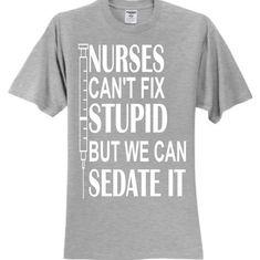 Nurses Can't Fix Stupid But We Can Sedate It Shirt. Nursing Shirt. Gift for Nurse. Nursing Student Shirt. Gift for Nursing Student. Needle.