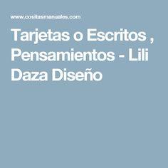 Tarjetas o Escritos , Pensamientos  - Lili Daza Diseño