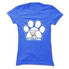 Buy Here: http://www.sunfrogshirts.com/women-Love-Dogs.html?35014
