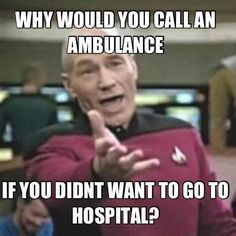 Don't call an ambulance if you don't really want one