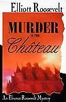 nice Murder in the Chateau by Elliott Roosevelt (1996) HC - For Sale View more at http://shipperscentral.com/wp/product/murder-in-the-chateau-by-elliott-roosevelt-1996-hc-for-sale-2/