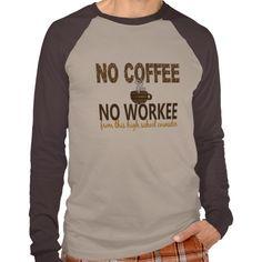 No Coffee No Workee High School Counselor T Shirt, Hoodie Sweatshirt