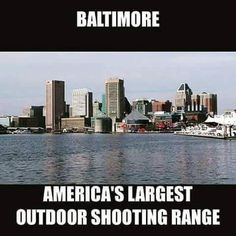 This is an awful thing to be known for. Outdoor Shooting Range, Baltimore, Maryland, New York Skyline, Sweet Home, Inspirational Quotes, America, Travel, Hands
