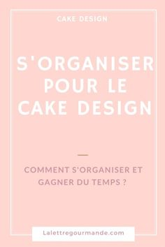 S'organiser pour faire un wedding cake