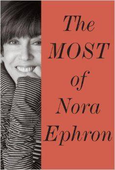 The Most of Nora Ephron: Nora Ephron