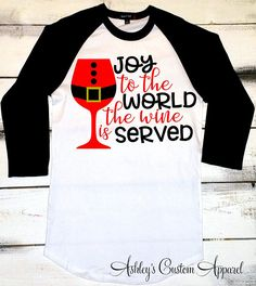 c19905804 Christmas Shirts for Women, Joy To The World The Wine is Served, Christmas  Drinking Shirt, Funny Christmas Shirts, Christmas Shirt