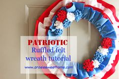 Patriotic Wreath, Ruffled Felt Wreath Tutorial By, A Rosie Sweet Home .com