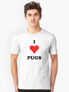 I Love Heart Pugs Funny Quotes Sayings • Also buy this artwork on apparel, stickers, phone cases, and more.