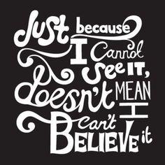 Believe. . .