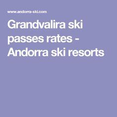 Grandvalira ski passes rates - Andorra ski resorts