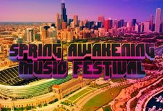 Spring Awakening Music Festival - Chicago Hope to go this year!