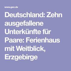 Deutschland: Zehn ausgefallene Unterkünfte für Paare: Ferienhaus mit Weitblick, Erzgebirge