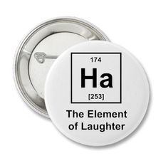 Ha-Element-of-Laughter Pinback Buttons by jroota
