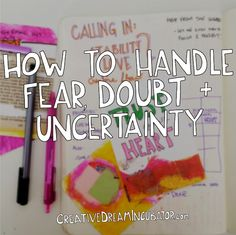How To Handle Fear, Self-Doubt + Uncertainty