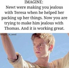 Haha... Not me probs. Because I AM Teresa. Probably Newt and some other girl. I always thought Newt and Sanya would be a good pair.
