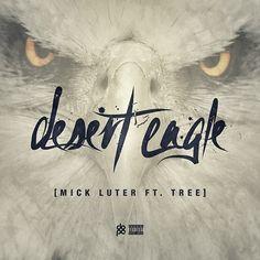 Mick Luter ft. Tree – Desert Eagle