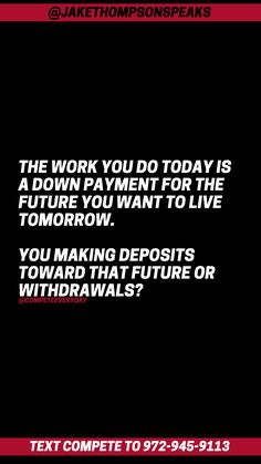 The work you do today builds the future you want tomorrow. The work you skip today builds the future you don't want tomorrow. Positive Motivation, Competition, Motivational Quotes, Future, Future Tense, Motivating Quotes, Quotes Motivation, Motivation Quotes, Motivational Words