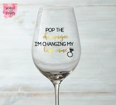 Pop the champange, I'm changing my last name decal, wine glass decal, champange glass decal, wedding decal, engagement decal