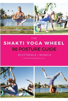 How to use the yoga wheel? The Shakti Yoga Wheel - 98 Posture Guide www.shaktiyogawheel.com