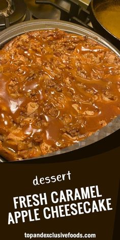Fresh Caramel Apple Cheesecake – Quick Family Recipes