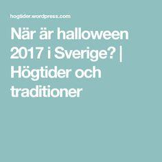 När är halloween 2017 i Sverige? | Högtider och traditioner