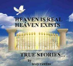 Heaven is Real, Heaven Exists; Proof of Life-after Death; Real stories of Near-death experiences. (Book 1)