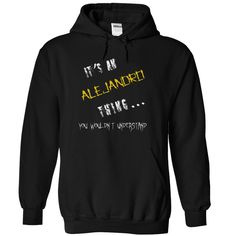 [Hot tshirt name origin] Alejandro  Teeshirt of year  Alejandro thing you would not understand.  Tshirt Guys Lady Hodie  SHARE and Get Discount Today Order now before we SELL OUT  Camping 4th of july shirt fireworks tshirt fathers day tee dad of year