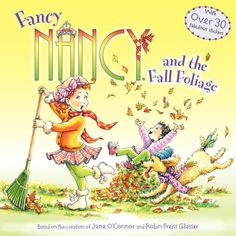 Fancy Nancy and the Fall Foliage by Jane O'Connor, Robin Preiss Glasser |, Paperback | Barnes & Noble®