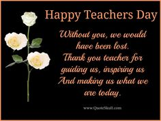 Happy Teacher Day 2019 - Cards, Quotes, Memes, Wishes, Greetings Quotes On Teachers Day, Teachers Day Photos, Happy Teachers Day Wishes, Teachers Day Greeting Card, Best Teacher Quotes, Wishes For Teacher, Message For Teacher, Teacher Appreciation Quotes, Teachers Day Gifts