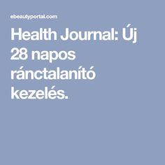 Health Journal: Új 28 napos ránctalanító kezelés.